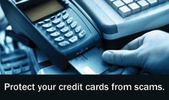 Protect your credit cards from scams.