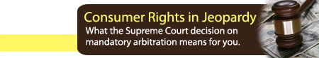 What the Supreme Court decision on mandatory arbitration means for you.